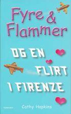 Cathy Hopkins: Fyre og Flammer og en flirt i Firenze