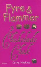 Cathy Hopkins: Fyre og Flammer og chokoladechok