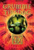 Garth Nix: Grumme Tirsdag