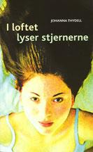 Johanna Thydell: I loftet lyser stjernerne