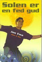 Jon Ewo: Solen er en fed gud