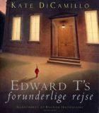 Kate DiCamillo: Edward T's forunderlige rejse