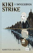 Kirsten Miller: Kiki Strike i Skyggebyen