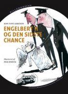 Kim FUpz Aakeson: Engelbert H og den sidste chance