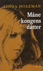 Linda Holeman: Månekongens datter