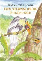 Ninna & Poul Feldvoss: Den storsnudede fugleunge