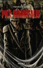 Patrick Leis: Pax Immortalis