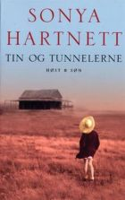 Sonya Hartnett: Tin og tunnellerne