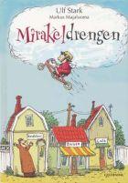 Ulf Stark & Markus Majaluoma: Mirakeldrengen