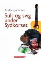 Anders Johansen: Sult og svig under sydkorset