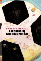 Anette Herzog: Ludomir morgenhår