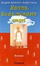 Angela Sommer-Bodenburg: Hanna, Guds mindste engel