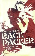 Thomas Oldrup: Backpacker - med livet i nakken
