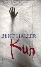Bent Haller: Kun