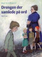 Birgitte Strandbygaard: Drengen der samlede på ord