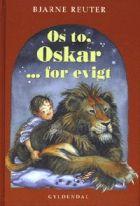 Bjarne Reuter: Os to, Oskar… for evigt