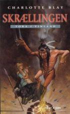 Charlotte Blay: Skrællingen - Tora i Vinland