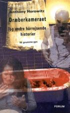 Anthony Horowitz: Dræberkameraet - og andre hårrejsende historier