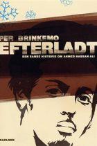 Per Brinkemo: Efterladt. Den sande historie om Ahmed Hassan Ali