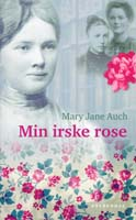Mary Jane Auch: Min irske rose