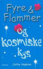 Cathy Hopkins: Fyre og Flammer og kosmiske kys