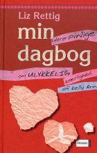 Liz Rettig: Min (ultrapinlige) dagbog om ulykkelig kærlighed af Kelly Ann