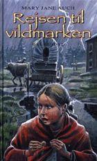 Mary Jane Auch: Rejsen til vildmarken