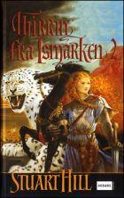 Stuart Hill: Thirrin fra Ismarken, bd. 1-2