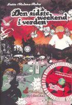 Lotte Malene Ruby: Den sidste weekend i verden