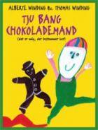Alberte Winding, Thomas Winding, Elin Bing & Julie Kyhl: Tju bang chokolademand (det er mig der bestemmer her)