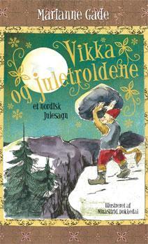 Marianne Gade: Vikka og juletroldene