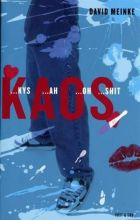 David Meinke: Kaos (kys ah oh shit). 273 sider. 249 kr. Høst & Søn.