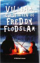 Michael Jensen: Villiam, guldfisken og Freddy Flodslam