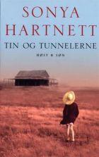 Sonya Hartnett: Tin og tunnelerne