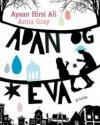 Ayaan Hirsi Ali & Anna Gray: Adan & Eva