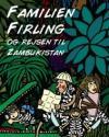 Jacob Rask Nielsen: Familien Firling og rejsen til Zambukistan